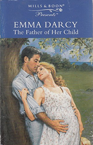 The Father of Her Child By Emma Darcy