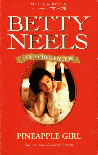 Pineapple Girl (Betty Neels Collector's Editions) By Betty Neels