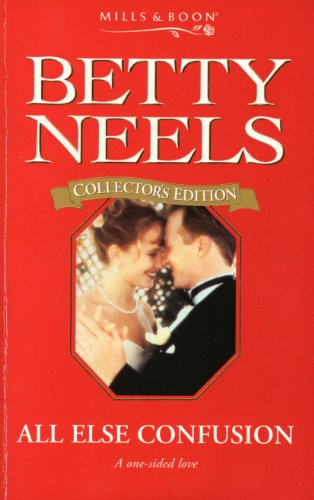 All Else Confusion By Betty Neels