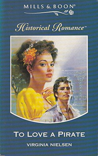 To Love a Pirate (Mills & Boon Historical) By Virginia Nielsen
