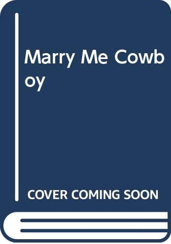 Marry Me Cowboy By Janet Dailey