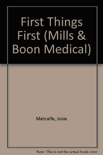 First Things First By Josie Metcalfe