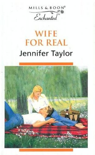 Wife for Real By Jennifer Taylor