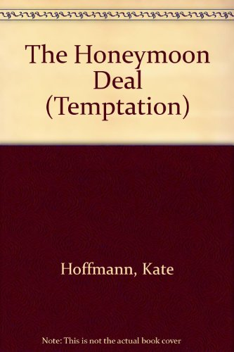 The Honeymoon Deal By Kate Hoffmann