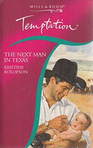 The Next Man in Texas (Temptation S.) By Kristine Rolofson