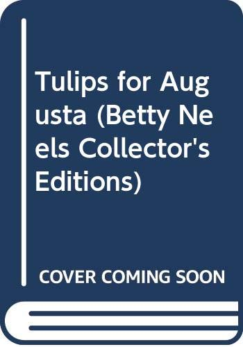 Tulips for Augusta (Betty Neels Collector's Editions) By Betty Neels