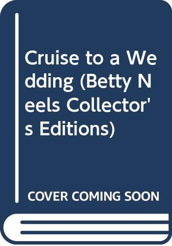 Cruise to a Wedding (Betty Neels Collector's Editions) By Betty Neels