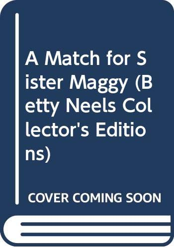 A Match for Sister Maggy By Betty Neels