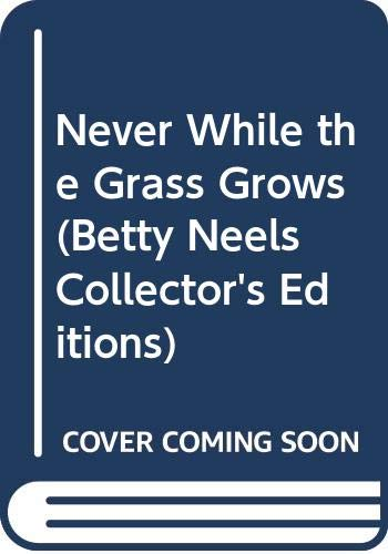 Never While the Grass Grows By Betty Neels