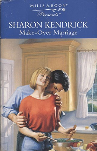 Make-over Marriage By Sharon Kendrick