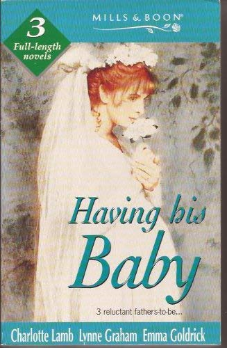 Having His Baby! By Charlotte Lamb
