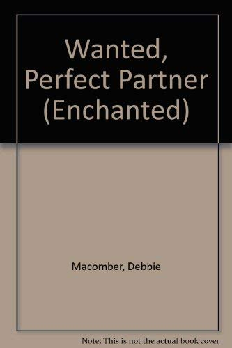Wanted, Perfect Partner (Enchanted) By Debbie Macomber