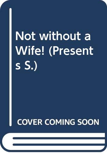 Not without a Wife! by Alexandra Sellers