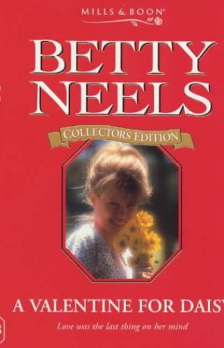 A Valentine for Daisy (Betty Neels Collector's Editions) By Betty Neels