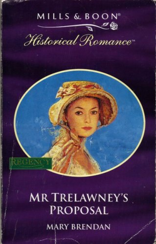 Mr. Trelawney's Proposal (Mills & Boon Historical) By Mary Brendan
