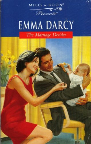 The Marriage Decider By Emma Darcy