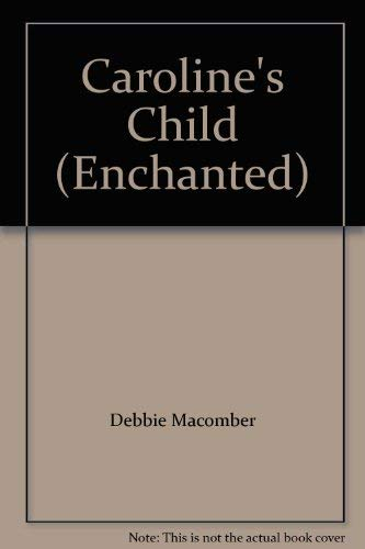 Caroline's Child By Debbie Macomber