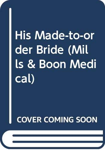 His Made-to-order Bride By Jessica Matthews