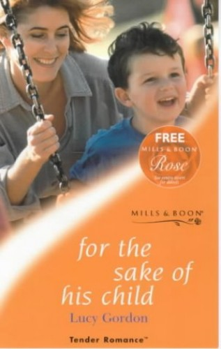For the Sake of His Child By Lucy Gordon