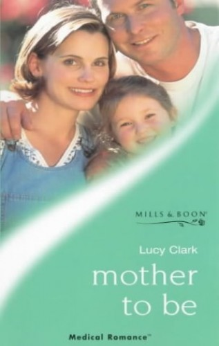 Mother To Be By Lucy Clark