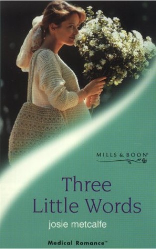 Three Little Words By Josie Metcalfe