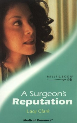 A Surgeon's Reputation by Lucy Clark
