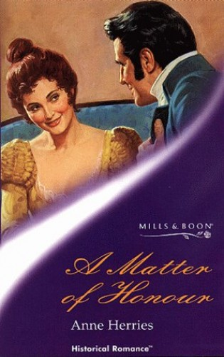 A Matter Of Honour (Historical Romance) By Anne Herries