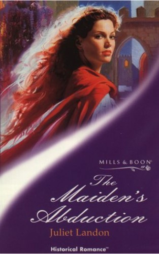 The Maiden's Abduction (Mills & Boon Historical) by Juliet Landon