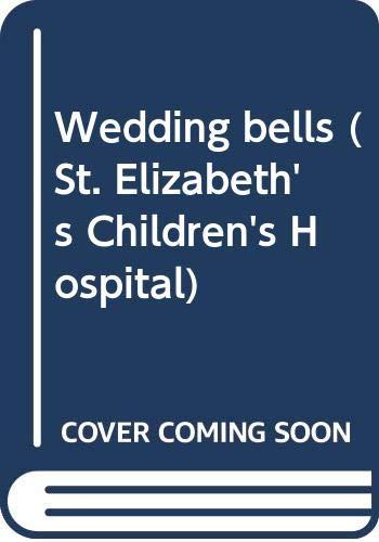 Wedding bells (St. Elizabeth's Children's Hospital) By Meredith Webber