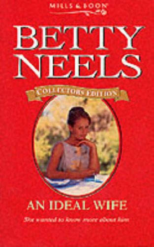 An Ideal Wife (Betty Neels Collector's Editions) By Betty Neels
