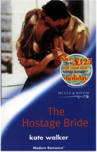 The Hostage Bride By Kate Walker