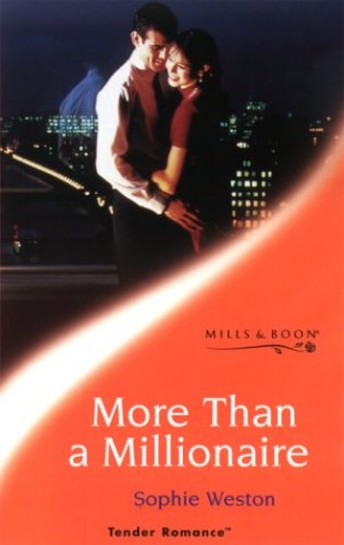More Than a Millionaire By Sophie Weston