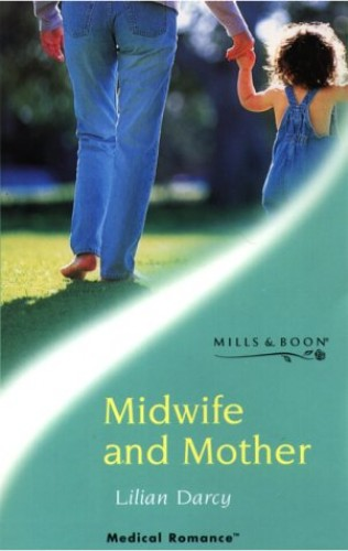 Midwife and Mother By Lilian Darcy