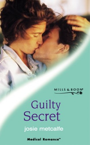 Guilty Secret By Josie Metcalfe