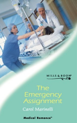 The Emergency Assignment By Carol Marinelli