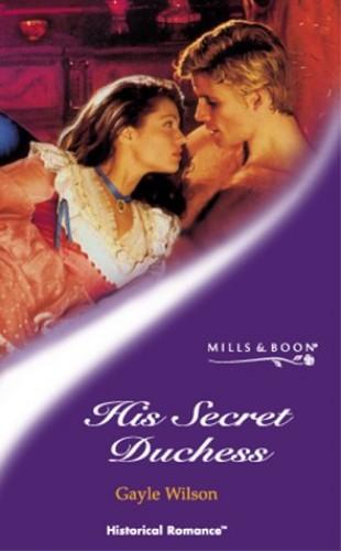His Secret Duchess By Gayle Wilson