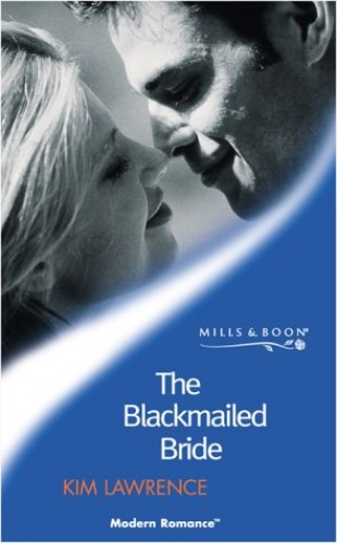 The Blackmailed Bride By Kim Lawrence