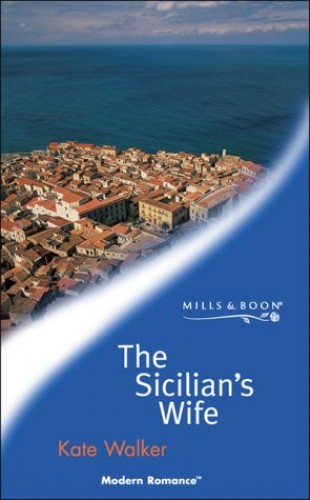 The Sicilian's Wife By Kate Walker