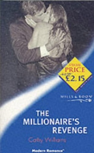 The Millionaire's Revenge By Cathy Williams