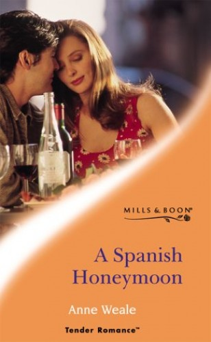 A Spanish Honeymoon By Anne Weale