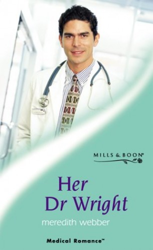 Her Dr.Wright by Meredith Webber