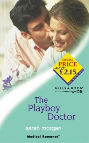 The Playboy Doctor By Sarah Morgan