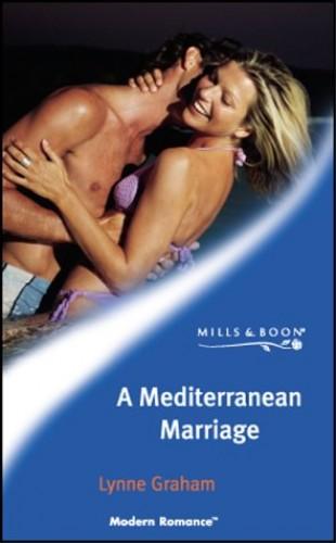A Mediterranean Marriage By Lynne Graham