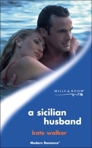 A Sicilian Husband By Kate Walker