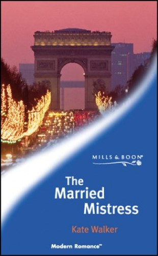 The Married Mistress By Kate Walker