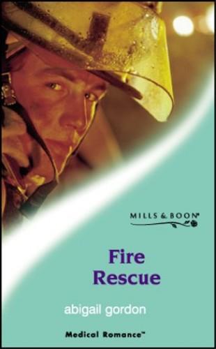 Fire Rescue By Abigail Gordon