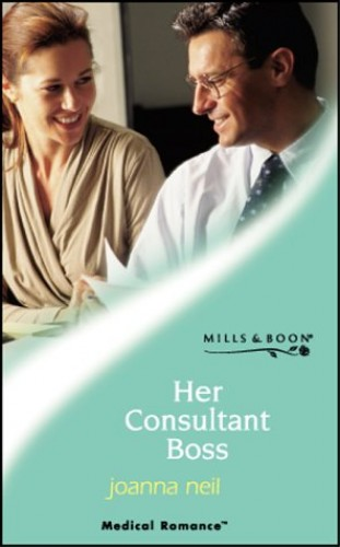 Her Consultant Boss By Joanna Neil