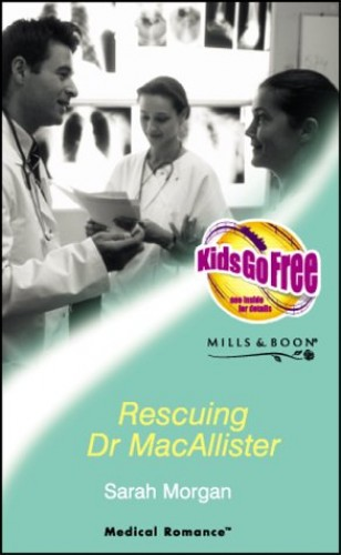 Rescuing Dr.MacAllister (Mills & Boon Medical) By Sarah Morgan