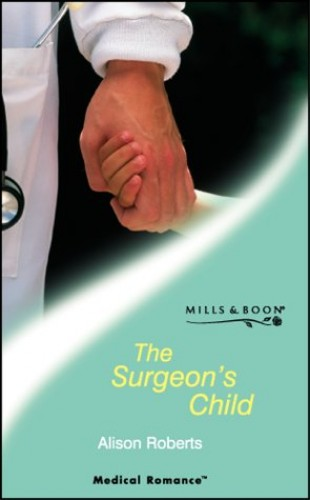 The Surgeon's Child By Alison Roberts