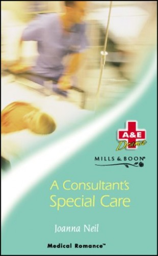 A Consultant's Special Care By Joanna Neil